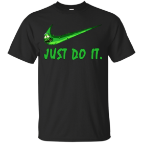 Pickle Rick Just Do It Shirt, Hoodie