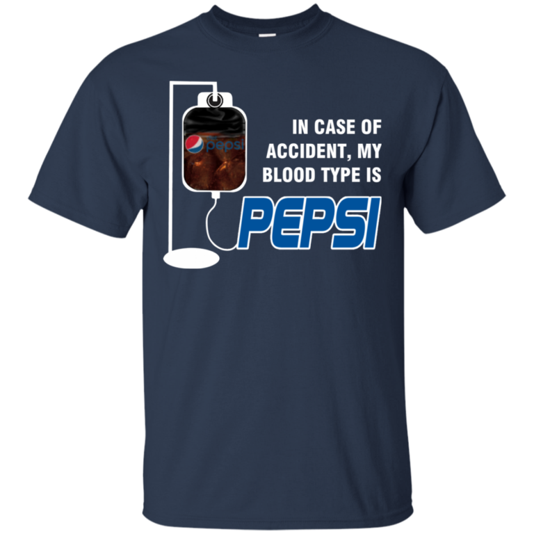 In Case Of Accident, My Blood Type Is Pepsi Shirt, Hoodie, Tank