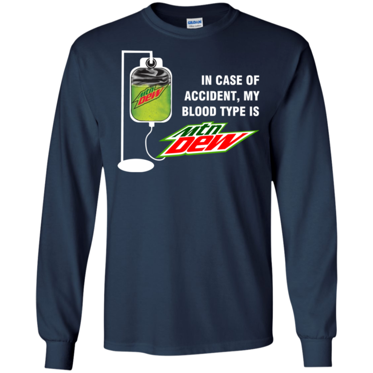 In Case Of Accident, My Blood Type Is Mountain Dew Shirt, Hoodie, Tank