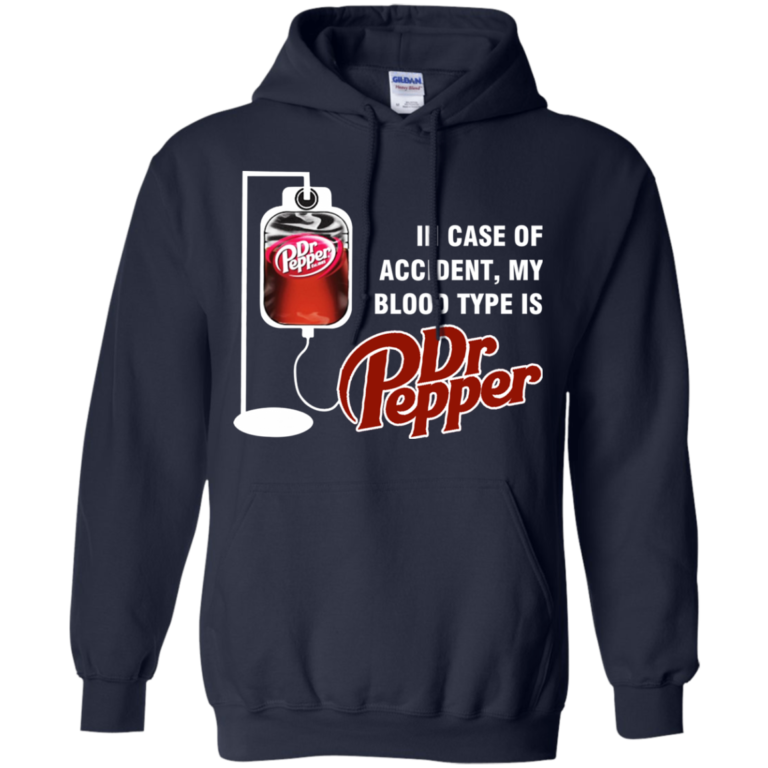 In Case Of Accident, My Blood Type Is DrPepper Shirt, Hoodie, Tank