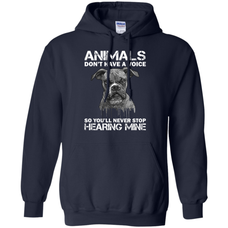 Animals Don't Have A Voice So You'll Never Stop Hearing Mine T-Shirt