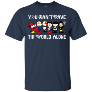 Snoopy – You Can Save The World Alone Shirt, Sweatshirt