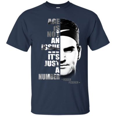 Roger Federer – Age Is Not An Issue – It's Just A Number Shirt