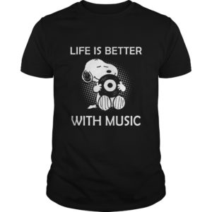 Snoopy – Life Is Better With Music Shirt, Hoodie, Tank