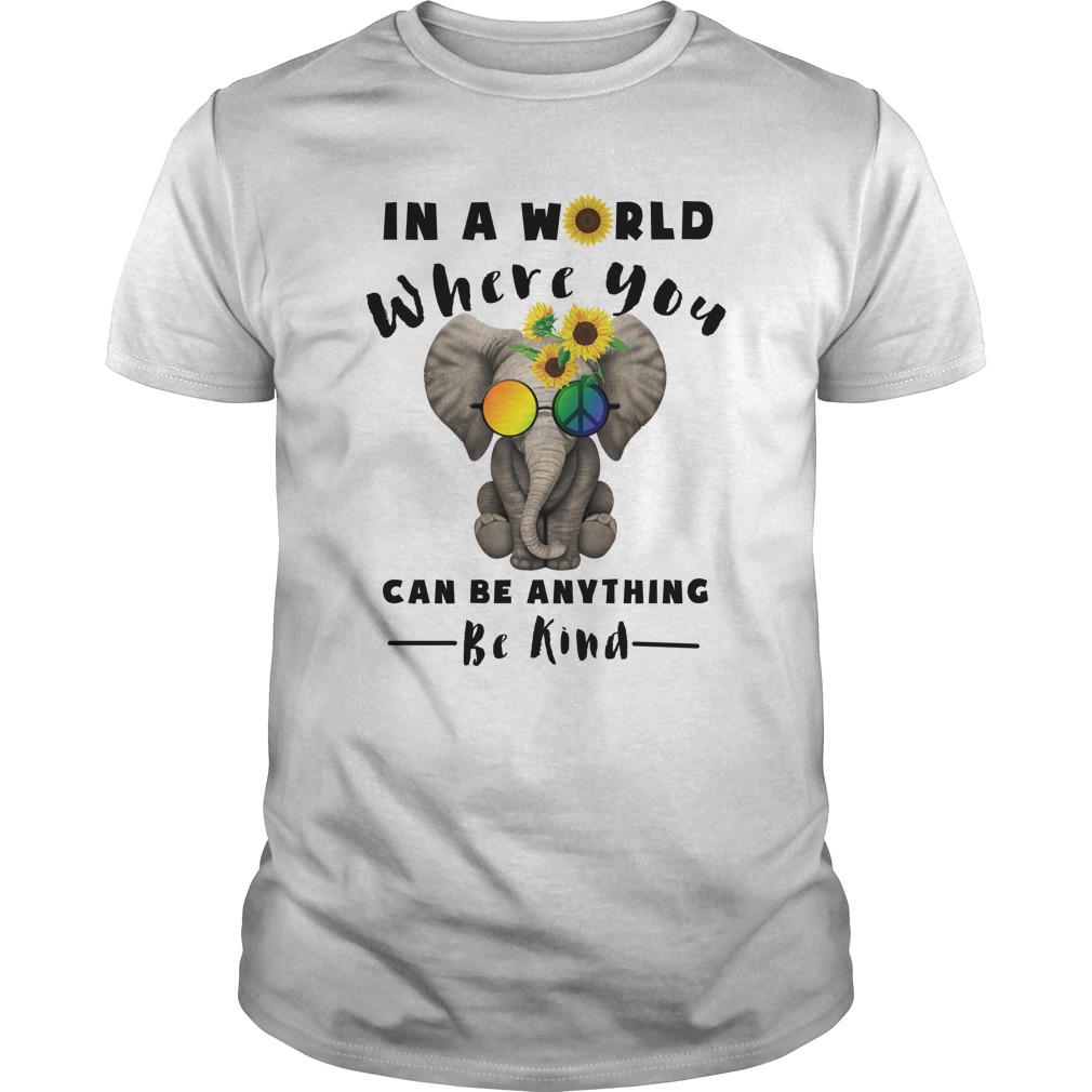 72189514a Elephant Hippie - In A World Where You Can Be Anything Be Kind Shirt