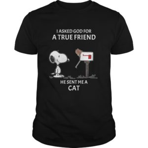 Snoopy I Asked God For A True Friend He Sent Me A Cat Shirt