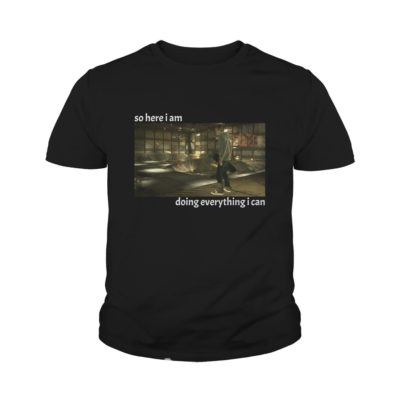 Tony Hawk Game So Here I Am Doing Everything I Can Shirt