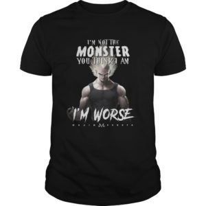 Vegeta - I'm Not The Monster You Think I Am I'm Worse Shirt