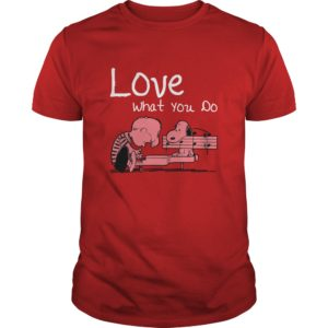 Snoopy - Love What You Do Shirt