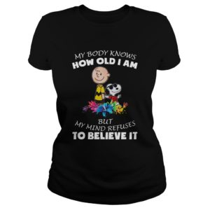 Snoopy - My Body Know How Old I Am Shirt