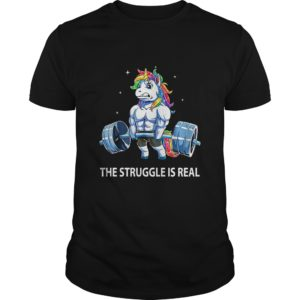 Unicorn Gym - The Struggle Is Real Shirt, Hoodie, Tank
