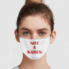 Not A Karen Face Mask