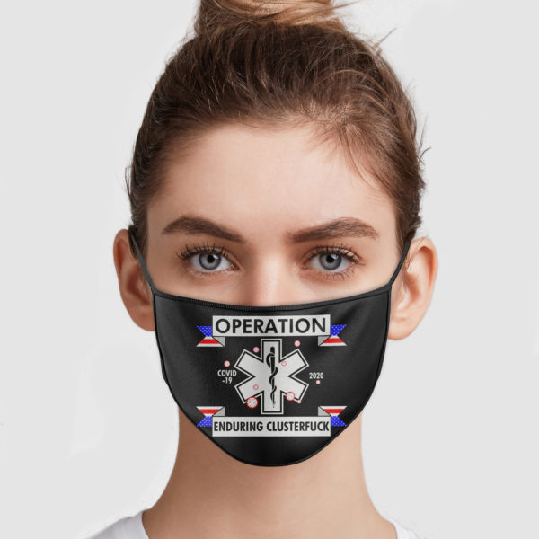 Operation Enduring Clusterfuck Face Mask